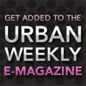 ADVERTISE in the Urban Weekly e-newsletter