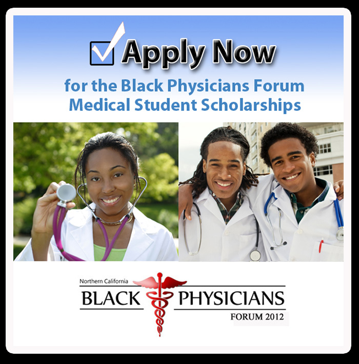 APPLY NOW - Black Physicians Forum Medical Student Scholarship - Sac
