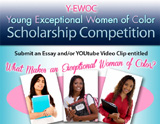 APPLY NOW for the Y-EWOC Young Exceptional Women of Color Scholarship Competition