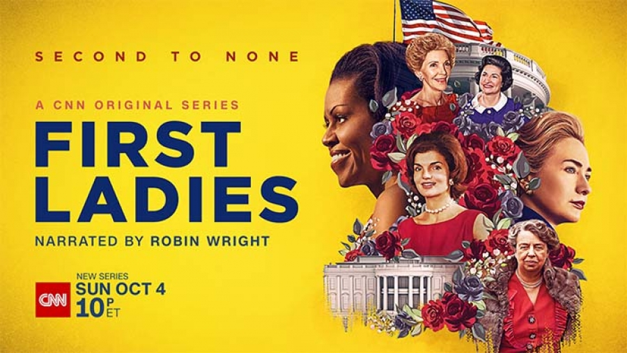 "New CNN Original Series, ""First Ladies"", Premieres Sunday October 4, at 10 PM ET"