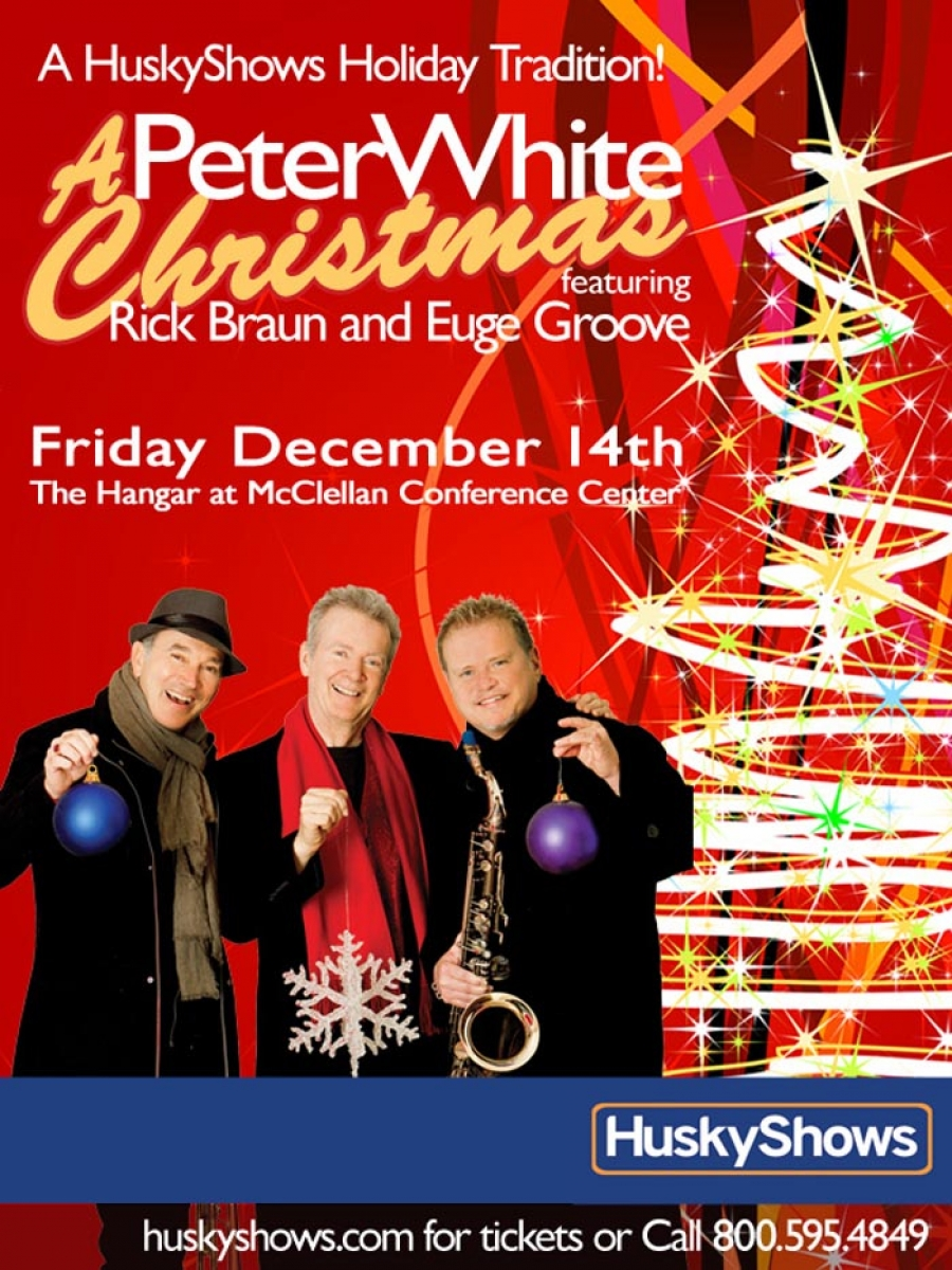 HuskyShows Holiday Tradition - A Peter White Christmas featuring Rick Braun and Euge Groove