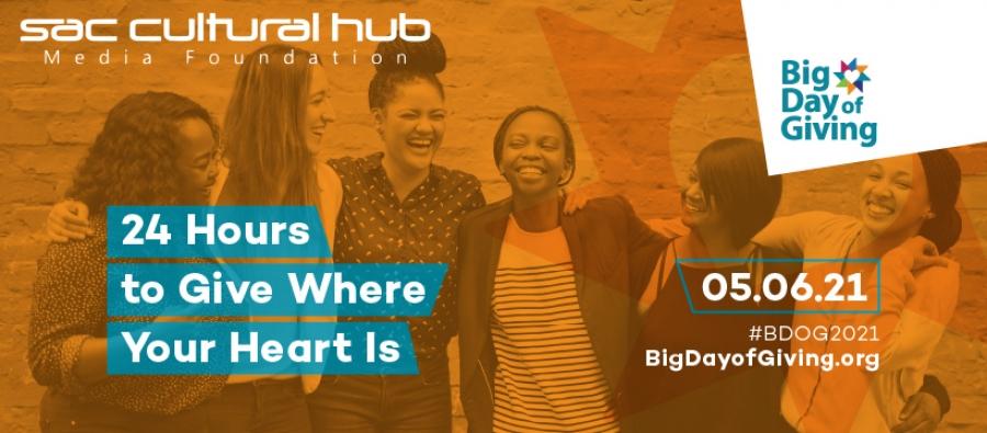 Remember US - Give BIG to Sac Cultural Hub Media Foundation