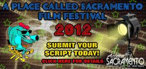 "Scripts Due for ""Place Called Sacramento"" Film Festival 2012"