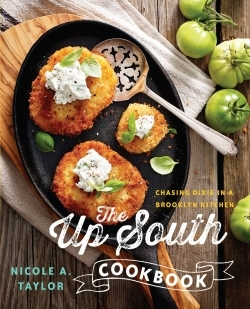 The Up South Cookbook by Nicole A. Taylor