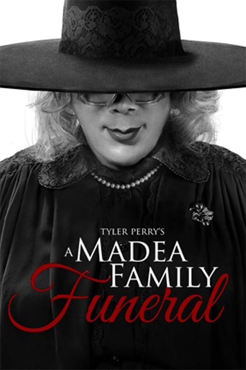 Tyler Perry's A Madea Family Funeral, In Theaters March 1