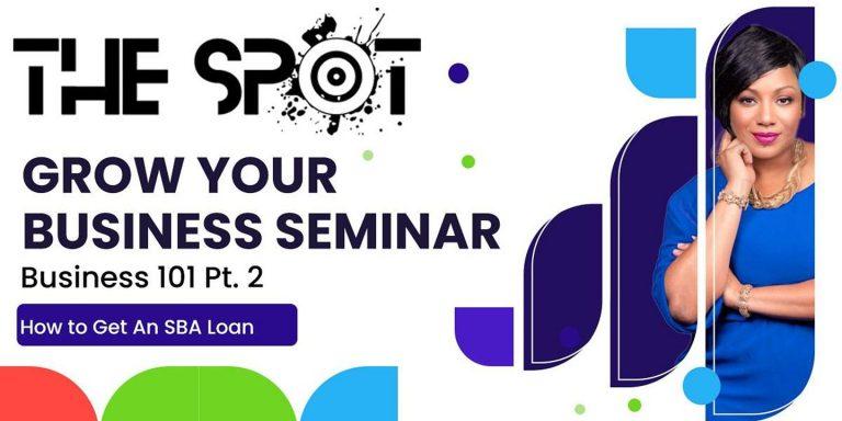 Grow Your Business Seminar Pt.2 ( How To Get An SBA Loan)